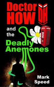 Doctor How and the Deadly Anemones